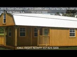 2015 16x40 Deluxe Lofted Barn Cabin Rent Two Own Treated