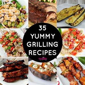 Get Your Grill On - 35 Yummy Grilling Recipes • Taylor ...