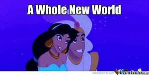 A Whole New World by matthew.denogean - Meme Center