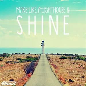 Make like a lig... Light Tower Quotes
