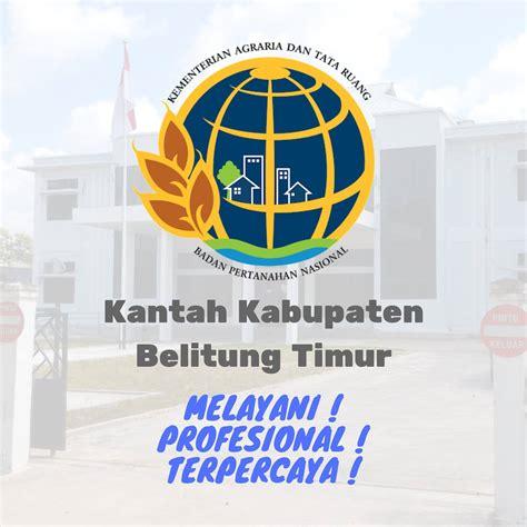 kantor pertanahan kabupaten belitung timur posts facebook