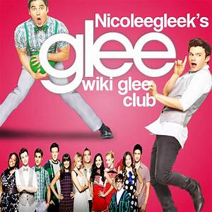 User blog:NicoleeGleek/NicoleeGleek's Glee Wiki Glee Club ...