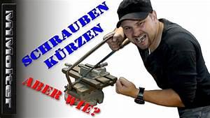 Kann Man Wpc Dielen Schrauben : schrauben k rzen howto von m1molter youtube ~ A.2002-acura-tl-radio.info Haus und Dekorationen