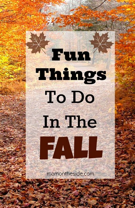 things to do in fall fun things to do in the fall