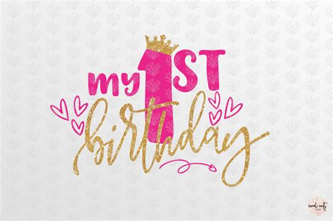 In addition, all trademarks and usage rights belong to the related institution. My First Birthday - Birthday SVG EPS DXF PNG By CoralCuts ...