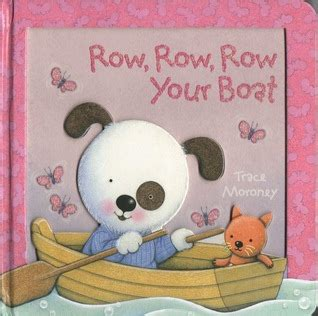 Row Row Your Boat Author by Row Row Row Your Boat By Trace Moroney Reviews