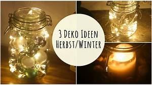 Dekoideen Herbst Winter : 3 lichter deko ideen f r herbst winter youtube ~ Markanthonyermac.com Haus und Dekorationen
