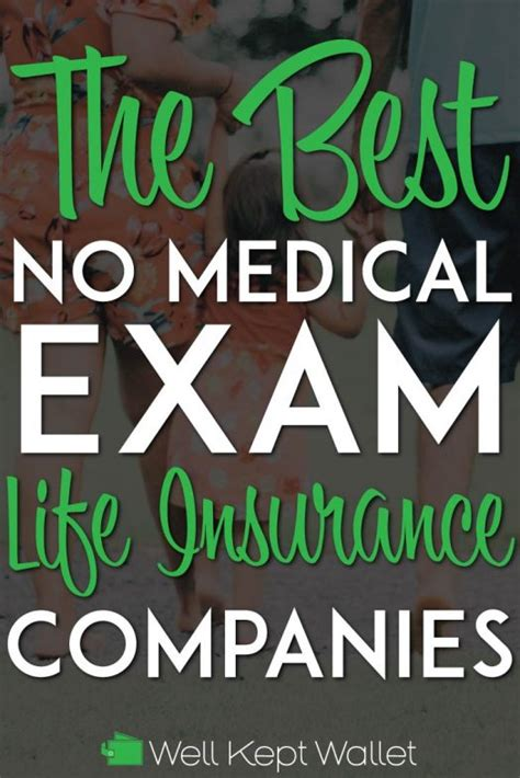 No exam life insurance is the best way to make this happen. 22 Best No Medical Exam Life Insurance Companies (Updated 2020)