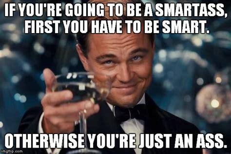 Ass Meme - nobody likes a smart ass syed a idrees medium