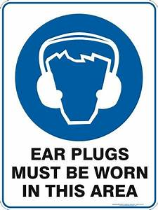 EAR PLUGS MUST BE WORN IN THIS AREA – Australian Safety Signs