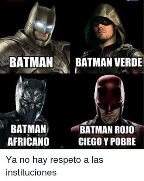 Memes De Batman Y Robin En Espaã Ol - batman batman verde batman batman rojo africano ciegoypobre ya no hay respeto a las