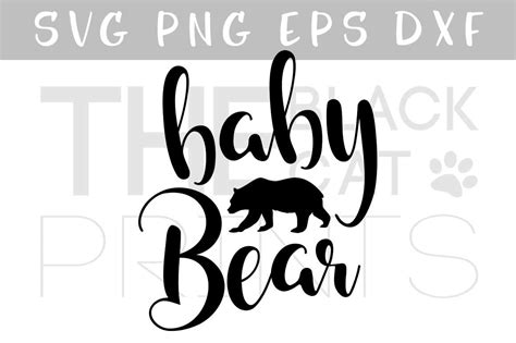 Huge library of free svg files to download instantly and create your diy projects today! Baby Bear SVG DXF PNG EPS By TheBlackCatPrints ...