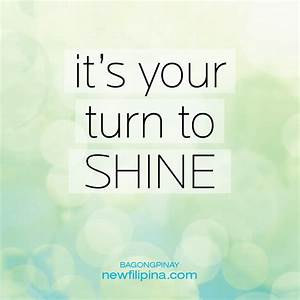 Time To Shine Q... Pinay Quotes