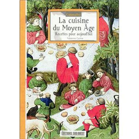 la cuisine au moyen age la cuisine au moyen age 28 images quot ripailles et