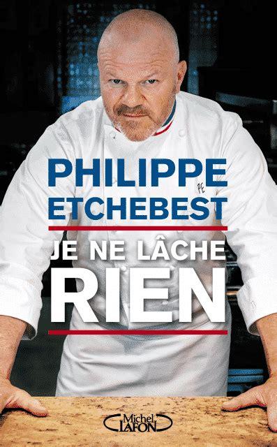 livre cuisine philippe etchebest philippe etchebest je ne lâche rien epub