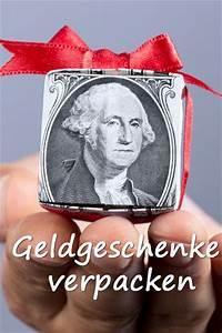 Ber 1000 Ideen Zu Geldgeschenke Originell Verpacken Auf
