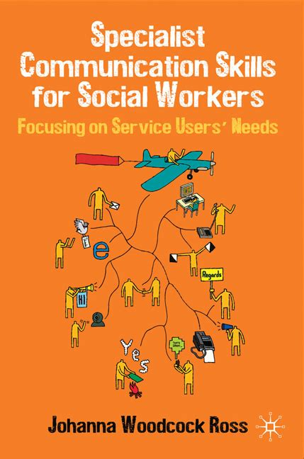 Skills Of A Social Worker To Put On A Resume by Specialist Communication Skills For Social Workers Focusing On Service Users Needs Book