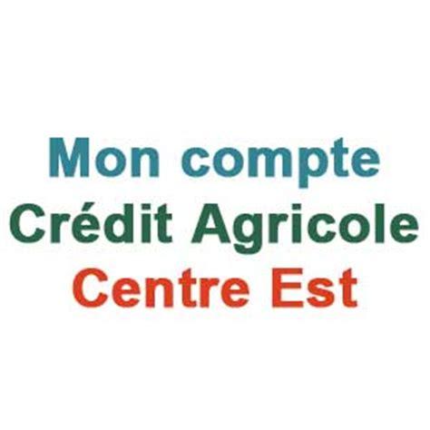 mon compte en ligne cr 233 dit agricole centre est www ca centrest fr