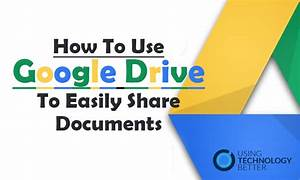 how to use google drive to easily share documents using With google drive how to share documents
