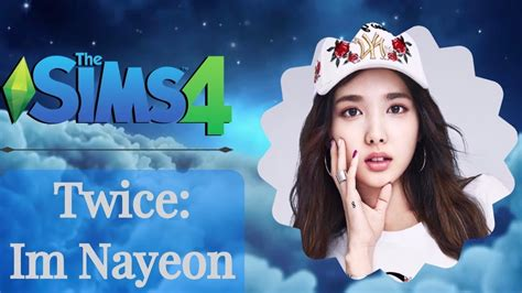The Sims 4  Nayeon Twice [create A Sim] Youtube