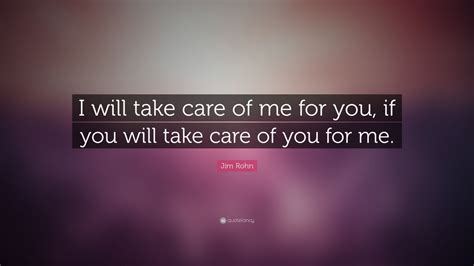 """""""i Will Take Care Of Me For You, If You"""