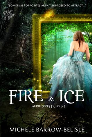 fire ice faerie song trilogy   michele barrow