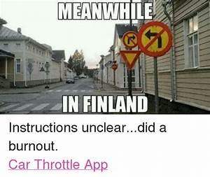 MEANWHILE IN FINLAND Instructions Uncleardid a Burnout Car ...