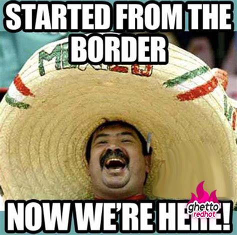 Mexicans Memes - mexican archives ghetto red hot