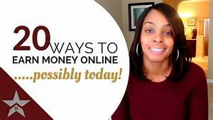 20 Easy Ways To Earn Money Online... Possibly TODAY! - YouTube