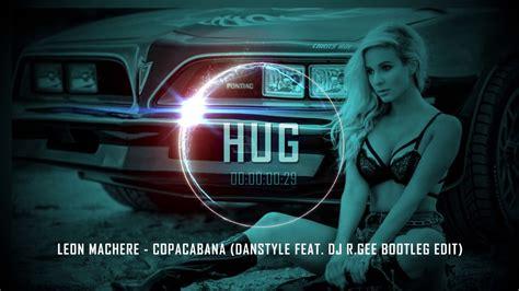 Copacabana (danstyle Feat. Dj R.gee Bootleg
