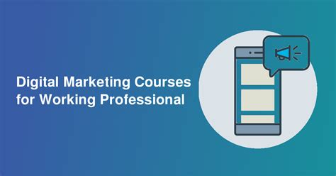 Digital Marketing Courses For Working Professionals by Digital Marketing Courses For Working Professionals