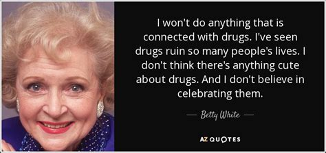 betty white quote  wont     connected