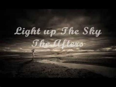 Light Up The Sky The Afters by Light Up The Sky Lyric The Afters