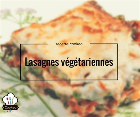 minuterie cuisine lasagnes végétariennes recette cookeo