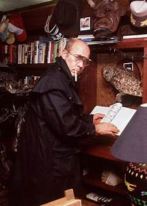 Hunter S  Thompson Helps You Find Your Purpose