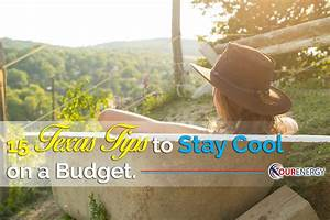 Texas Tips to Stay Cool on a Budget - Our Energy