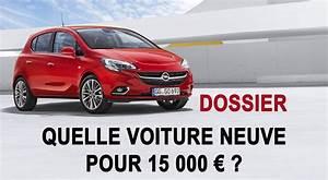 Voiture Neuve 15000 Euros : quelle voiture neuve pour 15 000 ~ Gottalentnigeria.com Avis de Voitures