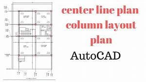 How Draw Center Line Plan   Column Layout   In Autocad
