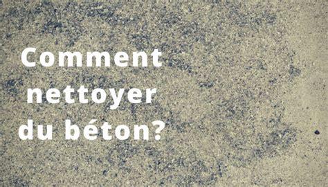 nettoyer le b 233 ton et le ciment c est facile avec nos trucs et astuces anti tache cleaning