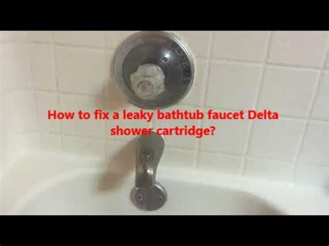 fix  leaky bathtub faucet delta shower cartridge
