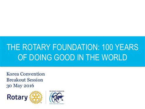 The Rotary Foundation 100 Years Of Doing Good In The World