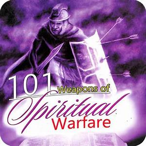 101 Weapons Of Spiritual Warfare Par Mountain Of Fire And
