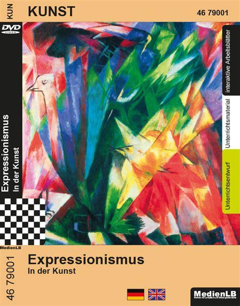 expressionismus kunst merkmale expressionismus dvd medienlb