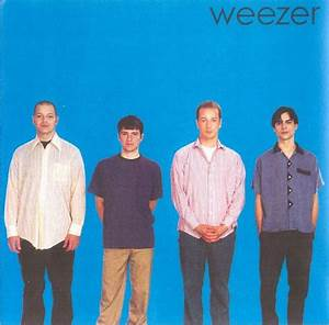 Weezer: The Blue Album (1994) - Weezer | Mike and Mike's ...