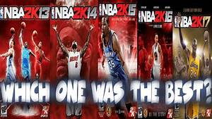 RANKING THE TOP 5 BEST NBA 2K GAMES - Which NBA 2k is the ...