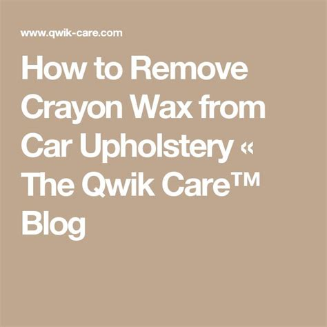 Remove Crayon From Upholstery by 1000 Ideas About Car Upholstery On Car