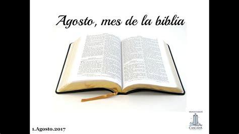 1 agosto 2017 agosto mes de la biblia youtube