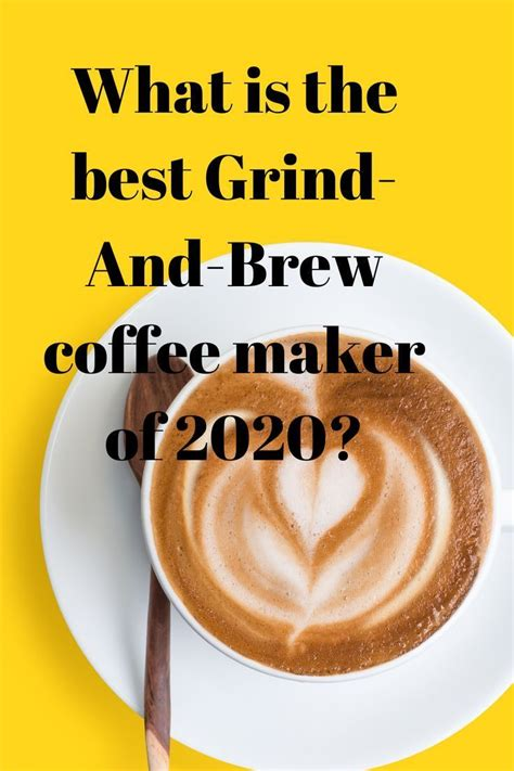 We have some of the best grind and brew coffee makers to highlight and spill the beans. What Is The Best Grind-And-Brew Coffee Maker Of 2020? in ...