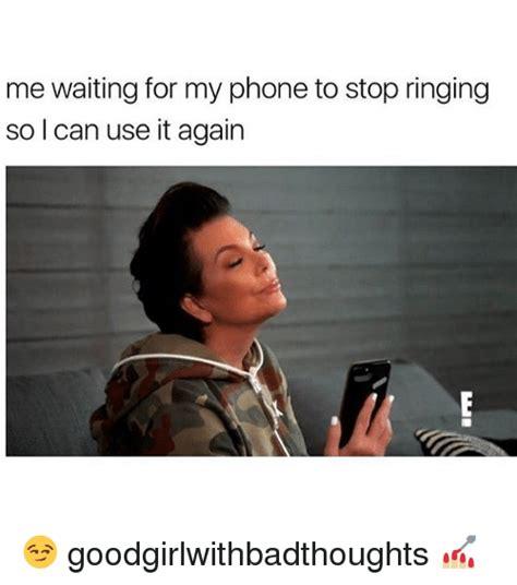 Waiting By The Phone Meme - 25 best memes about phones phones memes