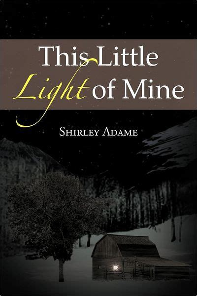 of mine this light of mine by shirley adame paperback Light